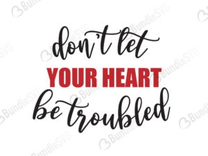 dont, let, your, heart, troubled, quotes free svg, quotes svg, quotes design, quotes cricut, quotes svg cut files free, svg, cut files, svg, dxf, silhouette, vector, inspirational svg, free svg,
