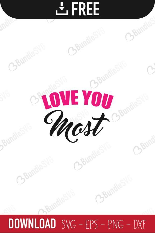 Love You Most Svg Cut Files Bundlesvg