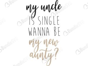 uncle, single, wanna, be, aunty, onesies, onesies free, onesies download, onesies free svg, onesies svg, onesies design, onesies cricut, svg cut files free, svg, cut files, svg, dxf, silhouette, vector, hipster baby svg, clothes svg, funny baby onesies, baby gift, gift baby svg,