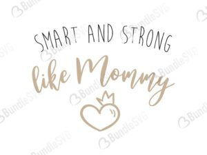 smart and strong, like, mommy, onesies, onesies free, onesies download, onesies free svg, onesies svg, onesies design, onesies cricut, svg cut files free, svg, cut files, svg, dxf, silhouette, vector, hipster baby svg, clothes svg, funny baby onesies, baby gift, gift baby svg,