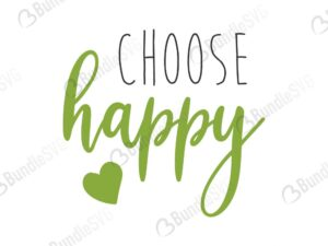 choose, happy, quotes free svg, quotes svg, quotes design, quotes cricut, quotes svg cut files free, svg, cut files, svg, dxf, silhouette, vector, inspirational svg, free svg, love, love quotes,
