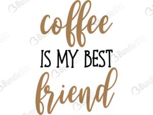 coffee, my best, friend, free, download, free svg, svg, design, cricut, silhouette, svg cut files free, svg, cut files, svg, dxf, silhouette, vector,