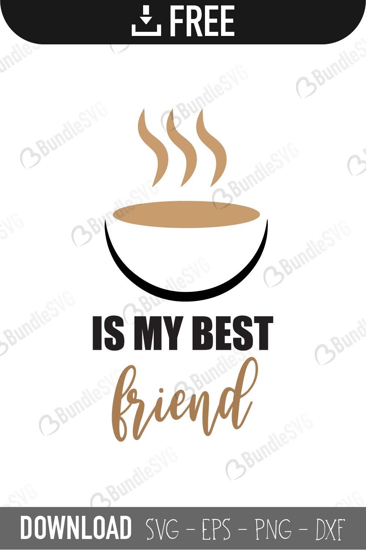 Coffee Is My Best Friend Free Svg Download Bundlesvg