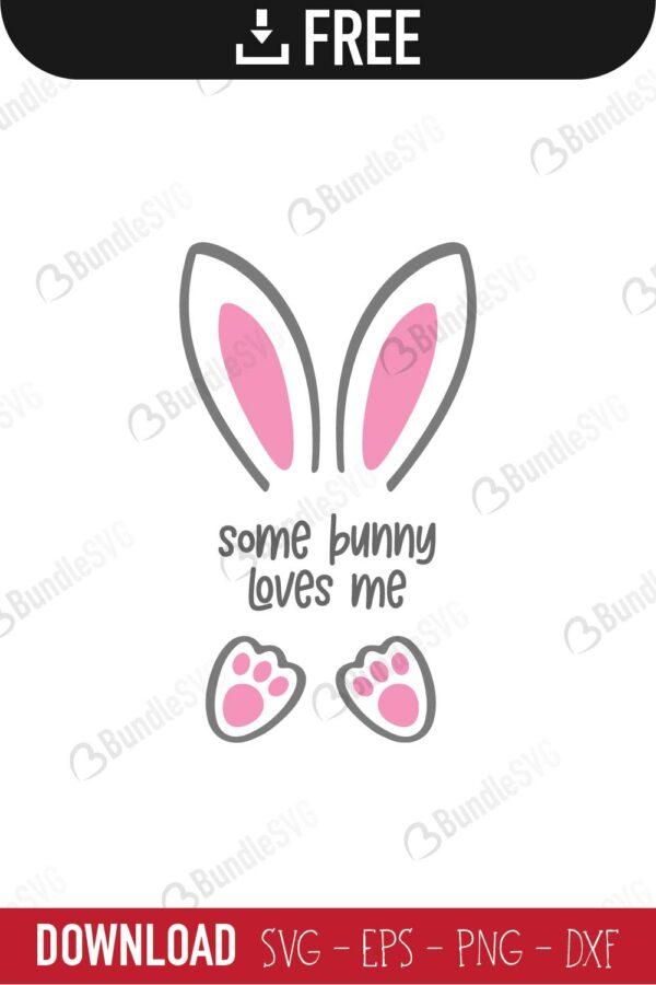 Some Bunny Loves Me Svg Cut Files Free Download Bundlesvg