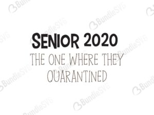 senior 2020, senior, quarantine shirt, senior 2020 quarantine shirt, senior 2020 free, senior 2020 download, senior 2020 free svg, senior 2020 svg, senior 2020 design, senior 2020 cricut, senior 2020 silhouette, senior 2020 svg cut files free, svg, cut files, svg, dxf, silhouette, vector,