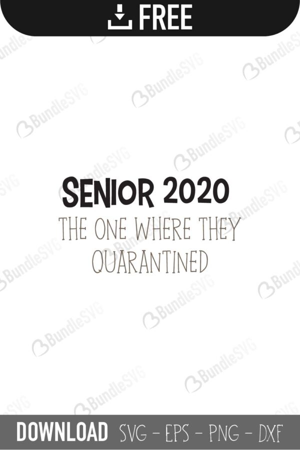 Senior 2020 Quarantine Svg Cut Files Free Download Bundlesvg