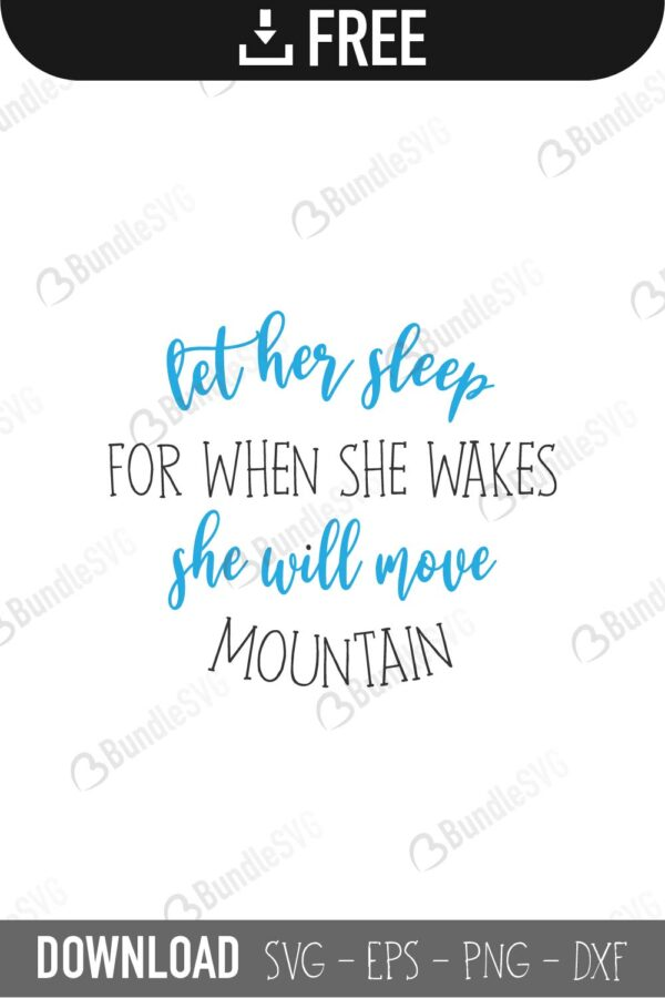 let her sleep, for when she wakes, she will move mountains, let her sleep for when she wakes she will move mountains free, download, let her sleep for when she wakes she will move mountains free svg, let her sleep for when she wakes she will move mountains svg, design, cricut, silhouette, svg cut files free, svg, cut files, svg, dxf, silhouette, vector