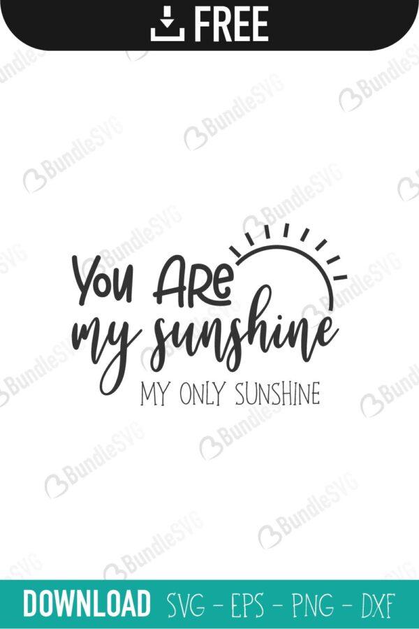 You Are My Sunshine Svg Cut Files Free Download Bundlesvg