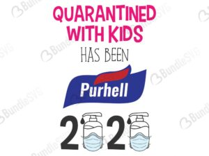 quarantined, with kids, has been, purhell, quarantined with kids has been purhell free, quarantined with kids has been purhell download, quarantined with kids has been purhell free svg, svg, design, cricut, silhouette, quarantined with kids has been purhell svg cut files free, svg, cut files, svg, dxf, silhouette, vector