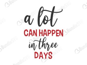 a lot, can, happen, in three, days, a lot can happen in three days free, a lot can happen in three days download, a lot can happen in three days free svg, svg, design, cricut, silhouette, a lot can happen in three days svg cut files free, svg, cut files, svg, dxf, silhouette, vector