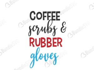 coffee, scrubs, rubber, gloves, coffee scrubs and rubber gloves, free, download, free svg, svg, design, cricut, silhouette, svg cut files free, svg, cut files, svg, dxf, silhouette, vinyl, vector