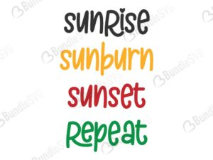 sunrise, sunburn, sunset, repeat, sunrise sunburn sunset repeat free, sunrise sunburn sunset repeat download, sunrise sunburn sunset repeat free svg, sunrise sunburn sunset repeat svg, sunrise sunburn sunset repeat design, cricut, silhouette, sunrise sunburn sunset repeat svg cut files free, svg, cut files, svg, dxf, silhouette, vinyl, vector