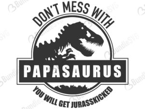 dinosaur, park, shirt, design, jurasskicked, dont mess with, free, download, free svg, svg, design, cricut, silhouette, svg cut files free, svg, cut files, svg, dxf, silhouette, vinyl, vector, daddy, mama, papa, nana,