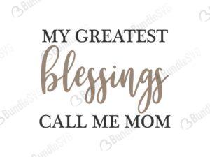 mother, greatest, mom, mum, blessings, call, me, mom, my greatest blessings call me mom free, my greatest blessings call me mom download, my greatest blessings call me mom free svg, my greatest blessings call me mom svg, my greatest blessings call me mom design, cricut, silhouette, my greatest blessings call me mom svg cut files free, svg, cut files, svg, dxf, silhouette, vinyl, vector