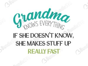 grandma, knows, everything, makes stuff, really fast, grandma knows everything free, grandma knows everything download, grandma knows everything free svg, grandma knows everything svg, grandma knows everything design, cricut, silhouette, grandma knows everything svg cut files free, svg, cut files, svg, dxf, silhouette, vinyl, vector