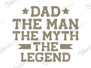 dad, the man, the myth, the legend, dad the man the myth the legend free, dad the man the myth the legend download, dad the man the myth the legend free svg, dad the man the myth the legend svg, design, dad the man the myth the legend cricut, silhouette, dad the man the myth the legend svg cut files free, svg, cut files, svg, dxf, silhouette, vinyl, vector, free svg files,