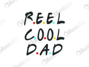 father, dad, daddy, papa, super dad, best dad, day, father's day, fathers day free, fathers day download, fathers day free svg, fathers day svg, fathers day design, fathers day cricut, fathers day silhouette, fathers day svg cut files free, svg, cut files, svg, dxf, silhouette, vinyl, vector, reel, cool, dad, reel cool dad svg,