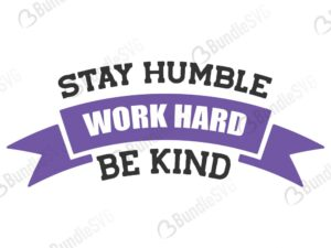 quotes free svg, quotes svg, quotes design, quotes cricut, quotes svg cut files free, svg, cut files, svg, dxf, silhouette, vector, inspirational svg, free svg, love, love quotes, stay humble, work hard, be kind,