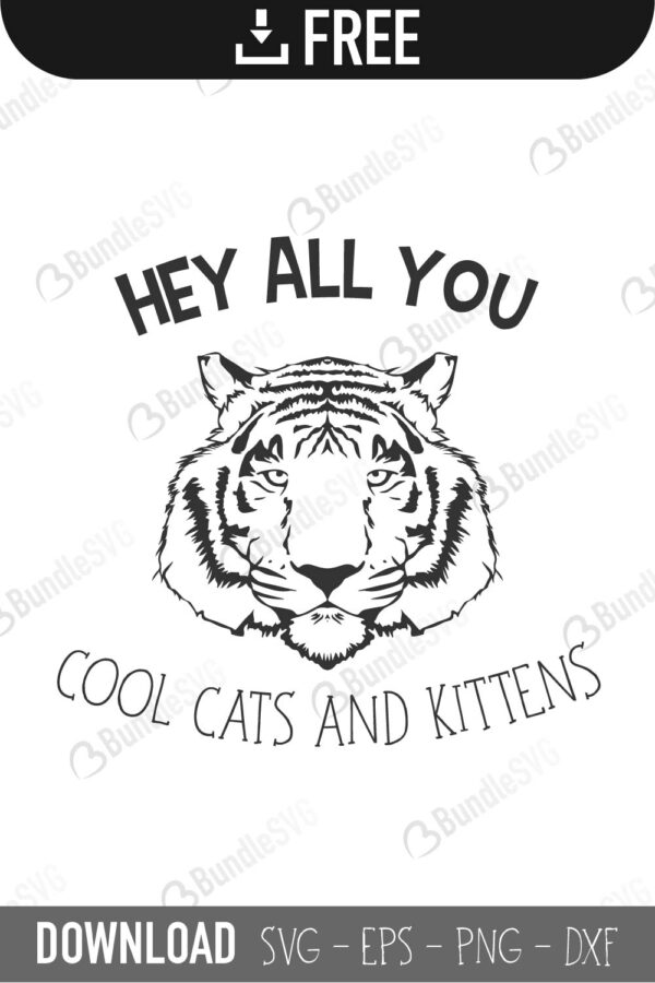 Hey All You Cool Cats And Kittens Svg Cut Files Free Download Bundlesvg