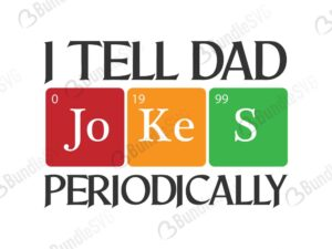 periodic table, funny dads, grandpa, dads gift, papa, shirts, father's day, i tell dad jokes periodically free, i tell dad jokes periodically download, free svg, svg, design, cricut, silhouette, i tell dad jokes periodically svg cut files free, svg, cut files, svg, dxf, silhouette, vinyl, vector, free svg files,