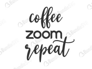 coffee, repeat, coffee zoom repeat, zoom, corona19, covid, corona, conference, university, 2020, zoom university free, zoom university download, zoom university free svg, svg, zoom university design, zoom university cricut, silhouette, zoom university svg cut files free, svg, cut files, svg, dxf, silhouette, vinyl, vector