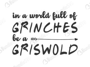 grinches, griswold, world, full, griswold christmas, grinch stole, in a world full of grinches be a griswold free, in a world full of grinches be a griswold download, in a world full of grinches be a griswold free svg, in a world full of grinches be a griswold svg files, svg free, in a world full of grinches be a griswold svg cut files free, dxf, silhouette, png, vector, free svg files,