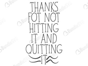 hustle hit, father's day mug, funny, shirt, never quit, hit it and quit it, thanks for not, hitting it, quitting it, happy father's day, thanks for not hitting it and quitting it free, thanks for not hitting it and quitting it download, free svg, svg files, svg free, thanks for not hitting it and quitting it svg cut files free, dxf, silhouette, png, vector, free svg files, bundlesvg,