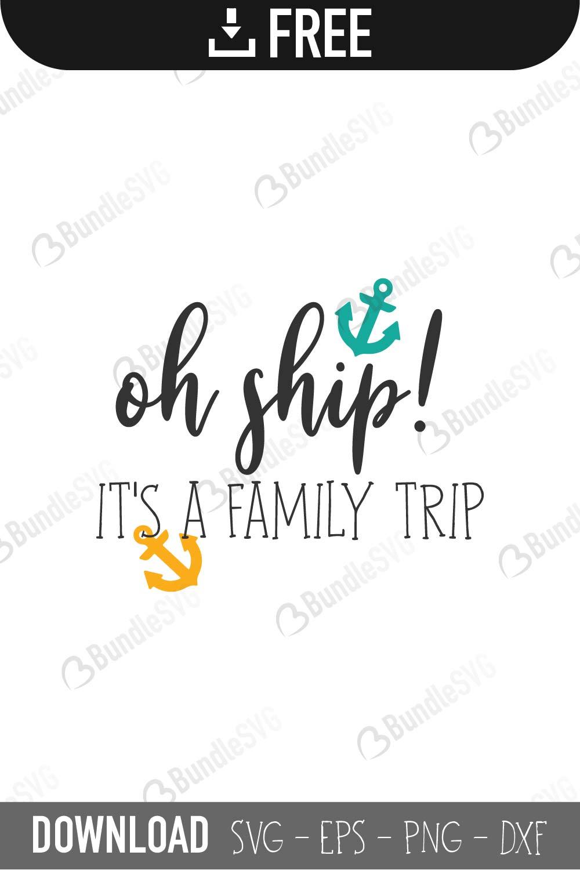 Oh Ship It S A Family Trip Svg Cut Files Free Download Bundlesvg