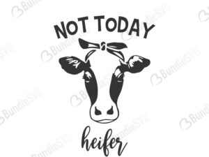 cows, heifer cow head, heifer sublimation, cattle, not today, heifer, not today heifer free, not today heifer download, not today heifer free svg, not today heifer svg files, svg free, not today heifer svg cut files free, dxf, silhouette, png, vector, free svg files,