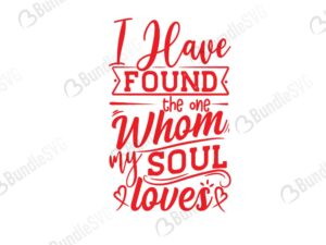 have, found, one, whom, my soul, loves, free, download, free svg, svg files, svg free, svg cut files free, dxf, silhouette, png, vector, free svg files, svg designs, tshirt, tshirt designs, shirt designs, cut, file,