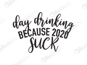 day, drinking, 2020, suck, day drinking because 2020 sucks free, day drinking because 2020 sucks svg free, day drinking because 2020 sucks svg cut files free, day drinking because 2020 sucks download, shirt design, cut file,