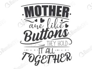 mother, are, like buttons, hold, everything, together, hold it all, hold us together, free, svg free, svg cut files free, download, shirt design, cut file,