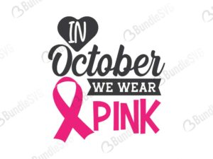 wear pink, pink ribbon, breast cancer awareness svg, metastatic breast, pink ribbon, cancer survivor, childhood cancer, breast cancer svg, cancer awareness svg, free, svg free, svg cut files free, download, shirt design, cut file,