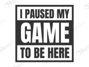 i paused, my game, to be here, funny gamer, game gamepad, game controller, travel mug, controller, i paused my game to be here free, i paused my game to be here svg free, i paused my game to be here svg cut files free, download, shirt design, cut file,