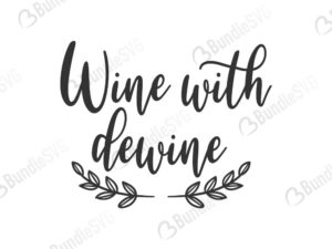 wine, with dewine, o'clock, somewhere, wine with dewine free, wine with dewine svg free, wine with dewine svg cut files free, wine with dewine download, shirt design, cut file,
