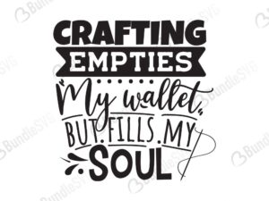 crafting, empties, my wallet, fills, my soul, free, svg free, svg cut files free, download, cut file,