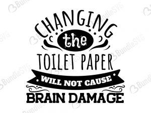 bathroom, clean, naked, weird, kidding, comes out, everything, selfies, remain, seated, performance, toilet paper, brain, damage, free, svg free, svg cut files free, download, cut file,